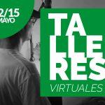 Talleres virtuales del 12 al 15 de mayo